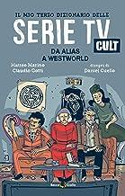 Permalink to Il mio terzo dizionario delle serie TV cult. Da Alias a Westworld PDF