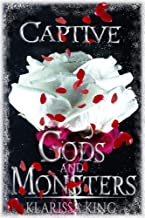 Captive: (A Dark Romance) (Gods and Monsters Book 2) (English Edition)