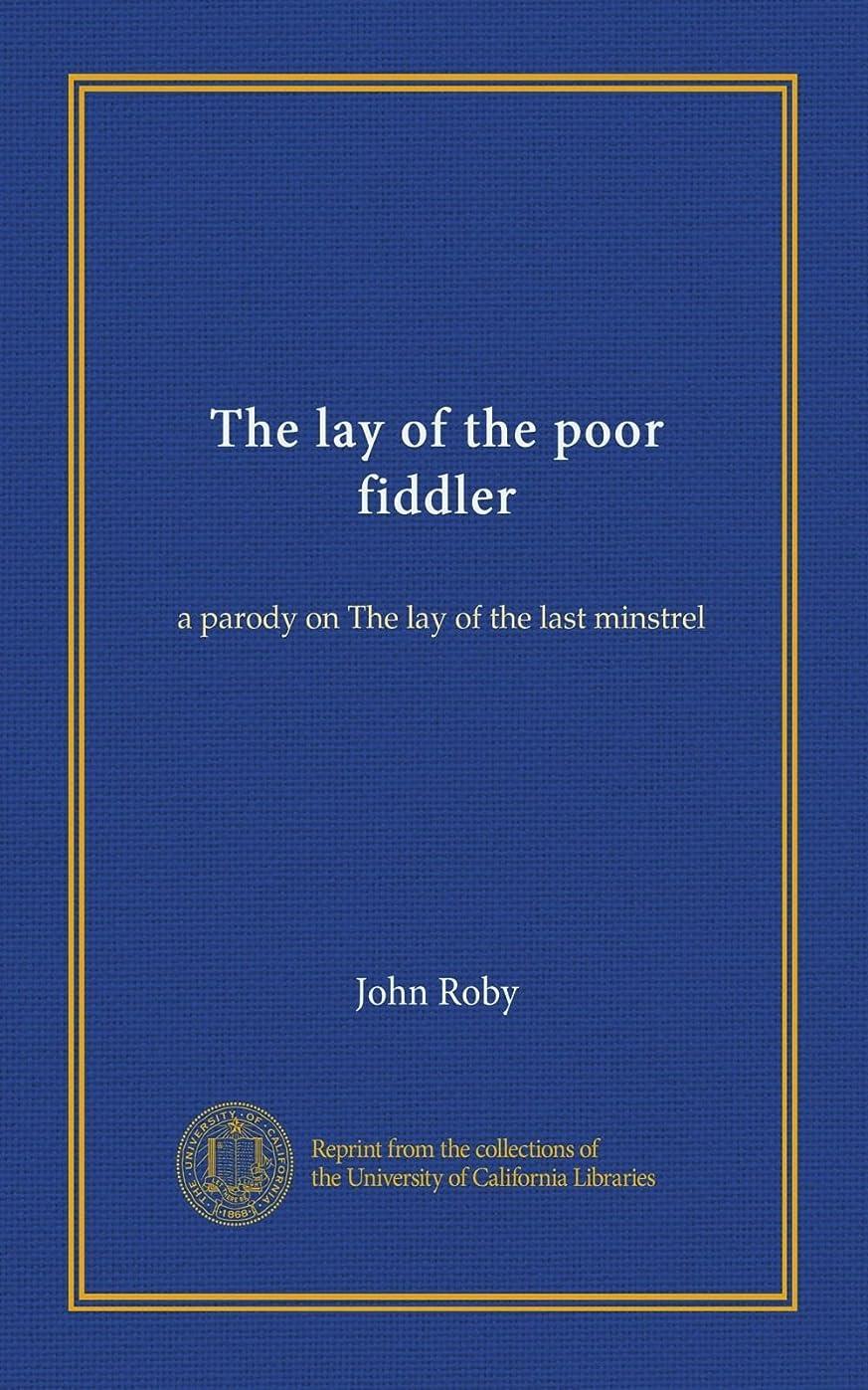 ループハッピー生き残りThe lay of the poor fiddler: a parody on The lay of the last minstrel