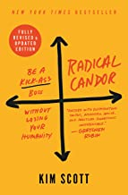 Radical Candor: Fully Revised & Updated Edition: Be a Kick-Ass Boss Without Losing Your Humanity Book PDF