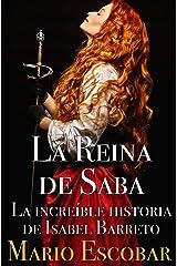 La Reina de Saba: La increíble historia de Isabel Barreto (Grandes Personajes de la Historia de España) Versión Kindle