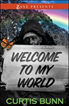 Welcome to My World: A Novel (Zane Presents)