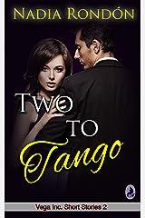Two to Tango: A billionaire second-chance romance (Vega Inc. Short Stories Book 2) Kindle Edition