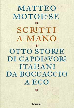 Scritti a mano: Come otto scrittori italiani hanno creato i loro capolavori