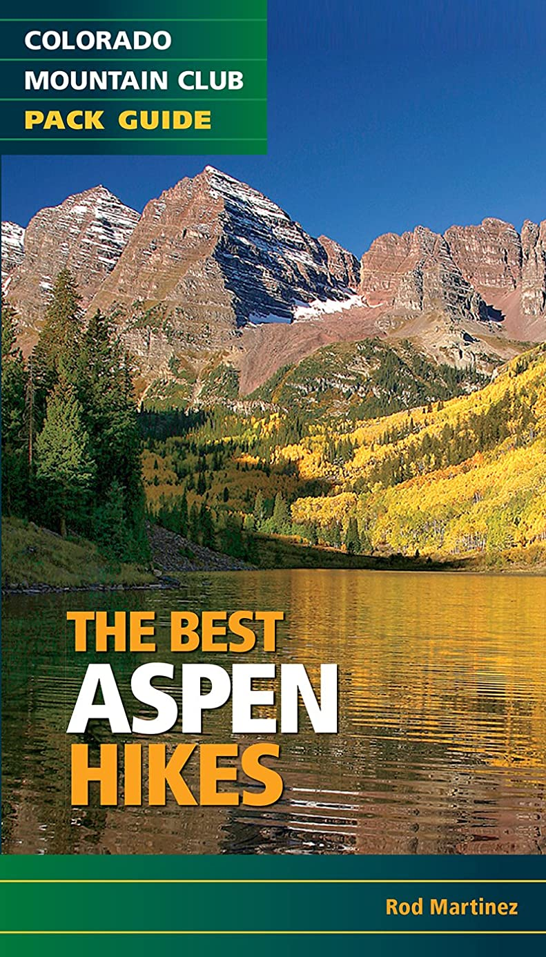 The Best Aspen Hikes (Colorado Mountain Club Pack Guides)