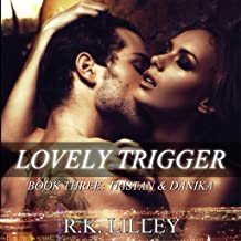 Lovely Trigger: Tristan & Danika, Book 3