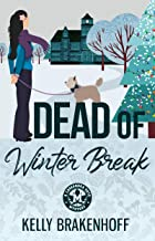 Dead of Winter Break (A Cassandra Sato Mystery Book 3)