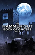The Hammer Out Book of Ghosts 2012
