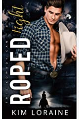 Roped Tight: A Second Chance Romance (Ryker Ranch Book 4) Kindle Edition