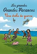 Les grandes grandes vacances, Tome 01: Une drôle de guerre (Les grandes grandes vacances (1)) (French Edition)