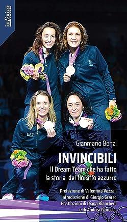 Invincibili: Il Dream Team che ha fatto la storia del fioretto azzurro (Iride)