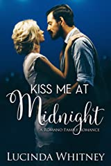 Kiss Me At Midnight: a Second Chance Romance (Romano Family Book 5) Kindle Edition