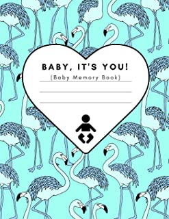Baby, It's You! (Baby Memory Book): Modern Baby Journal Record Book For Parents (Moms and Dads, Gay and Lesbian and Single Mothers | Pregnancy Gift)