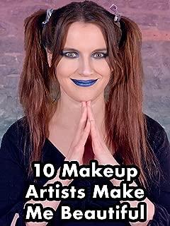 10 Makeup Artists Make Me Beautiful