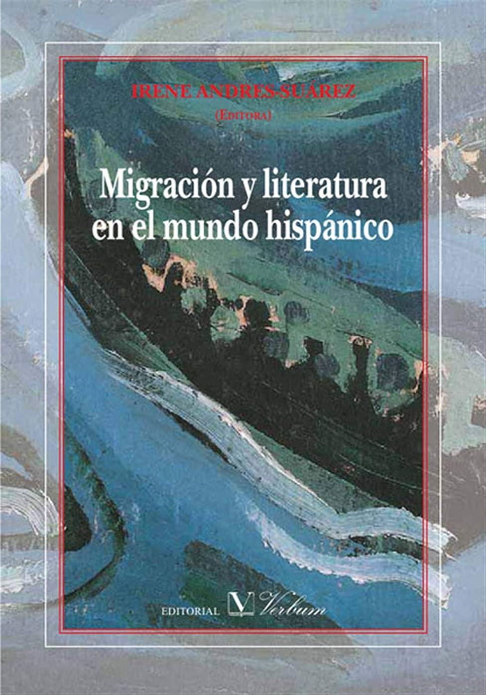 直感顔料心のこもったMigración y literatura en el mundo hispánico (Spanish Edition)