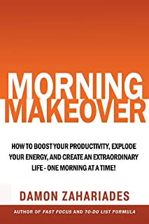 Sponsored Ad - Morning Makeover: How To Boost Your Productivity, Explode Your Energy, and Create An Extraordinary Life - O...