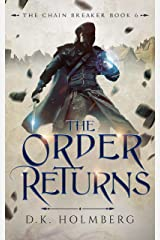 The Order Returns (The Chain Breaker Book 6) Kindle Edition