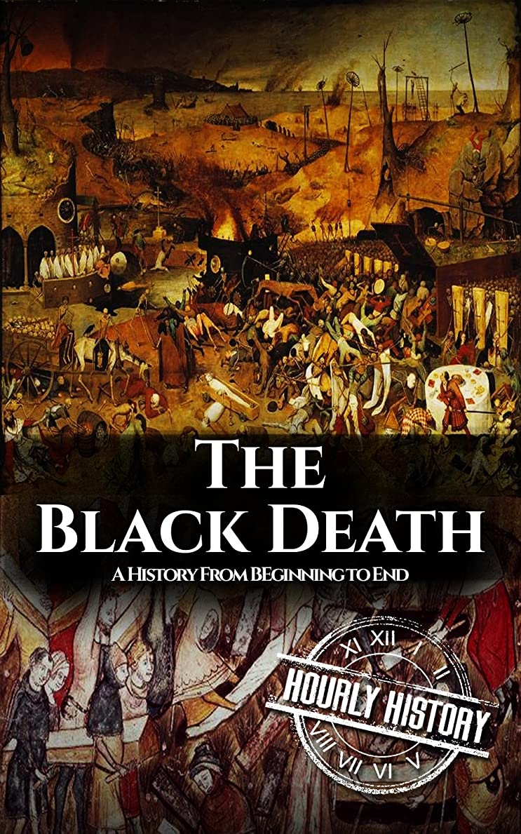 混乱した驚かす染料The Black Death: A History From Beginning to End (English Edition)