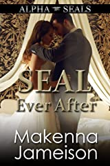 SEAL Ever After (Alpha SEALs Book 15) Kindle Edition