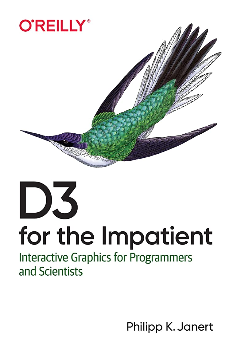 回るタッチ弱まるD3 for the Impatient: Interactive Graphics for Programmers and Scientists (English Edition)