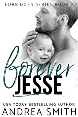 Forever Jesse: Single Daddy Romance (Forbidden Series Book 2) Kindle Edition