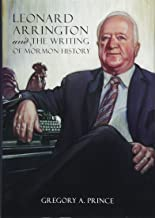 Leonard Arrington and the Writing of Mormon History