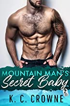 Mountain Man's Secret Baby: A Second Chance Secret Baby Romance (English Edition)