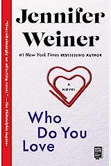 Who Do You Love: A Novel Kindle Edition