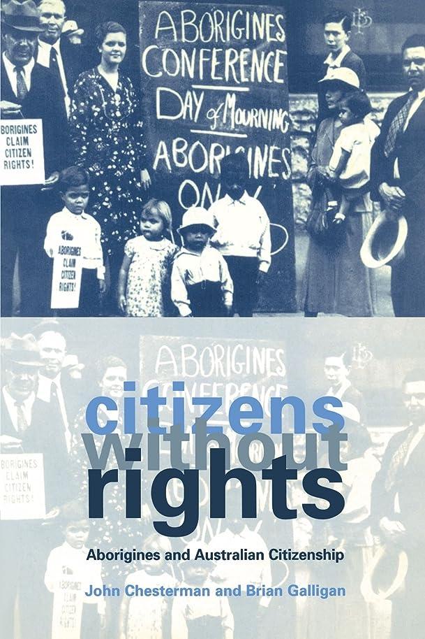 援助アンビエント打倒Citizens without Rights: Aborigines and Australian Citizenship