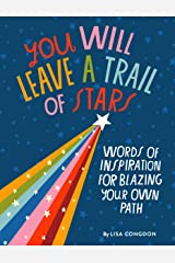 You Will Leave a Trail of Stars: Words of Inspiration for Blazing Your Own Path Kindle Edition
