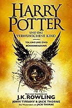 Harry Potter und das verwunschene Kind. Teil eins und zwei (Bühnenfassung): Das offizielle Skript zur Original-West-End-Th...