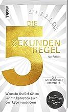 Die 5 Sekunden Regel: Wenn du bis 5 zählen kannst, kannst du auch dein Leben verändern. Der internationale Bestseller. Mit...