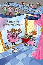Guapas, listas y valientes. Ágata y los espejos mentirosos (LITERATURA INFANTIL (6-11 años) - Guapas, listas y valientes)