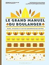 Le grand manuel du boulanger (Cuisine) (French Edition)