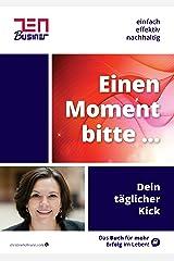 Einen Moment bitte ...: Das Taschenbuch für den täglichen Kick! Kindle Ausgabe