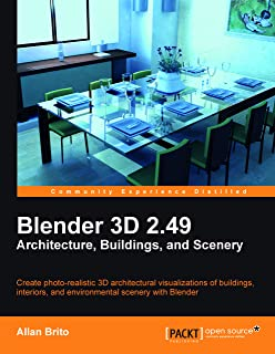Blender 3D 2.49 Architecture, Buidlings, and Scenery (Open Source: Community Experience Distilled) (English Edition)