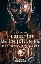 Les chroniques du Radch (Tome 1) - La justice de l'ancillaire (French Edition)