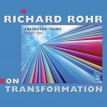 Richard Rohr on Transformation: Collected Talks: Volume One