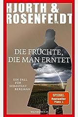 Die Früchte, die man erntet (Ein Fall für Sebastian Bergman 7) (German Edition) Kindle Edition