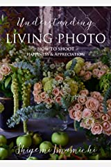 LIVING PHOTO 4 Understanding LIVING PHOTO: How to Shoot Happiness & Appreciation Kindle版