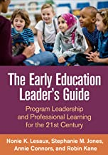 The Early Education Leader's Guide: Program Leadership and Professional Learning for the 21st Century
