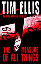 The Measure of All Things: (Inigo Morgan #2)