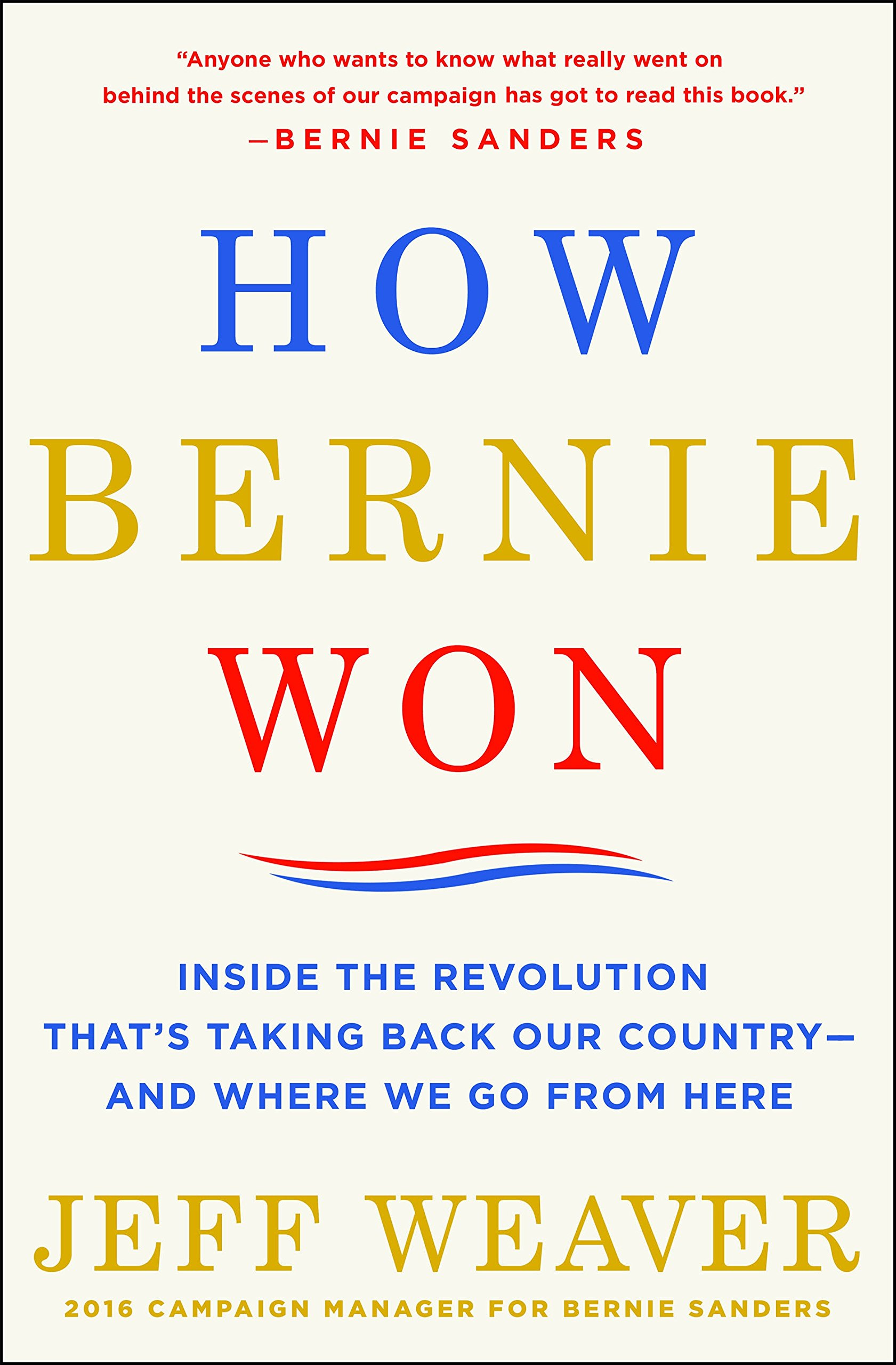 How Bernie Won: Inside The Revolution That's Taking Back Our Country--and Where We Go From Here (English Edition)