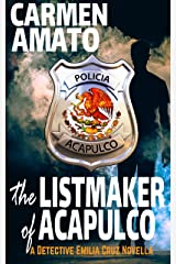 The Listmaker of Acapulco: A Detective Emilia Cruz Novella Kindle Edition