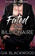 Fated for the Billionaire (Billionaires Love Curves Book 2)