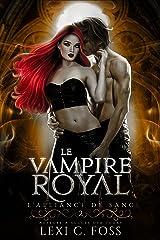 Le Vampire Royal (L'Alliance de Sang t. 2) Format Kindle
