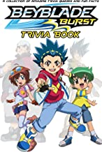 Quizzes Fun Facts Beyblade Trivia Book: The Ultimate Challenge For Beyblade The Quiz