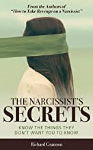 THE NARCISSIST'S SECRETS: (Know the things they don't want you to know!)