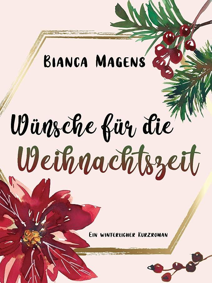 コンデンサー独裁電気的Wünsche für die Weihnachtszeit: Ein winterlicher Kurzroman (German Edition)
