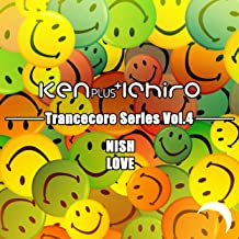 Love (Ken Plus Ichiro Trancecore Mix)